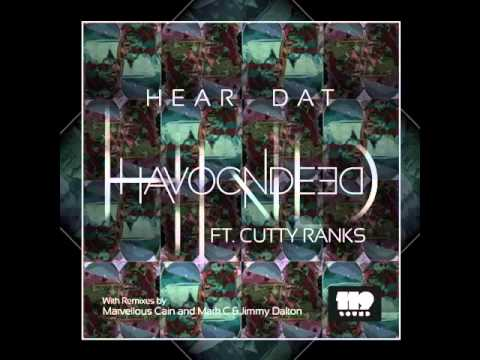 HavocNdeeD ft. Cutty Ranks - Hear Dat