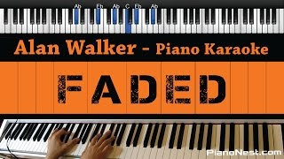Alan Walker - Faded - Piano Karaoke / Sing Along / Cover with Lyrics