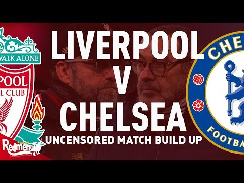 Liverpool V Chelsea | Uncensored Match Build Up