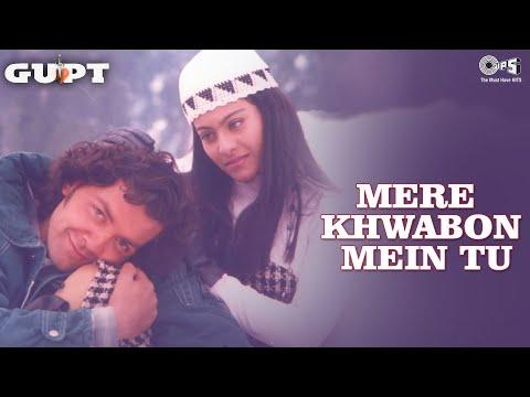 Mere Khwabon mein - Gupt (1997)