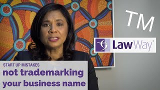 Law Way | Start Up Mistakes: Not Trademarking Your Business Name