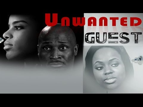 Unwanted Guest [Official Trailer] Latest Nigerian Nollywood Drama Movie