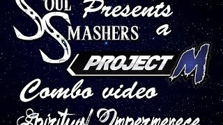Spiritual Impermanence: A Project M combo video by the Soul Smashers