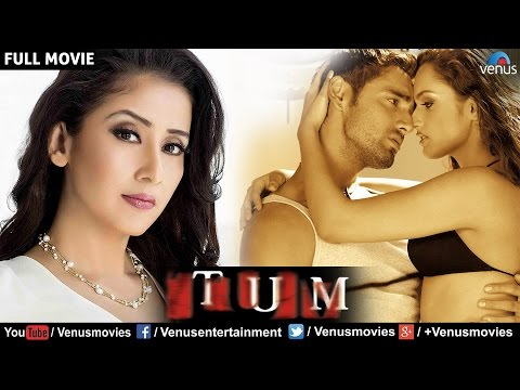 Tum Full Movie | Hindi Movie | Manisha Koirala | Rajat Kapoor | Karan Nath | Latest Bollywood Movies