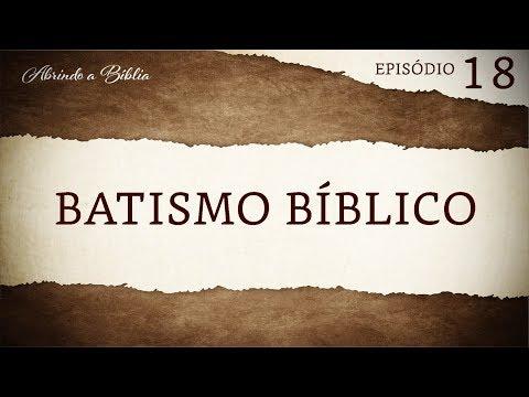 O batismo bíblico | Abrindo a Bíblia