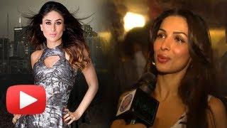 Malaika Arora Khan Praises Kareena Kapoor's Fashion - Exclusive