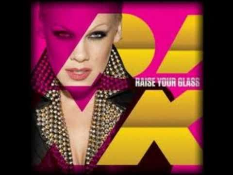 Raise your Glass by P!nk (Clean version)