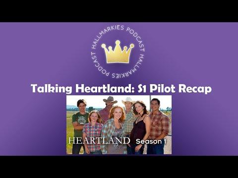 Talking HEARTLAND: S1 Pilot Recap (Test Podcast Pilot)