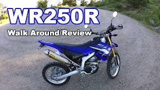 6. WR250R Walk Around and Review