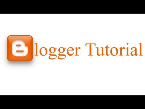 Blogger [TUTORIAL] : Part 1 | by CaptainJNB96