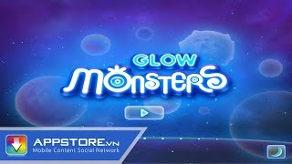 [Game] Khám phá thể giới Glow Monsters - AppStoreVn, tin công nghệ, công nghệ mới