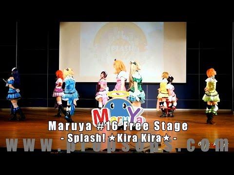 Maruya #16 | Splash: Kira Kira cover Love Live!