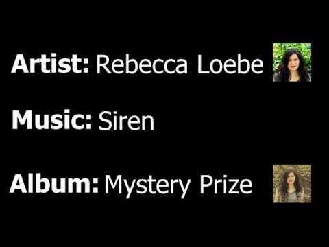 Rebecca Loebe - Siren