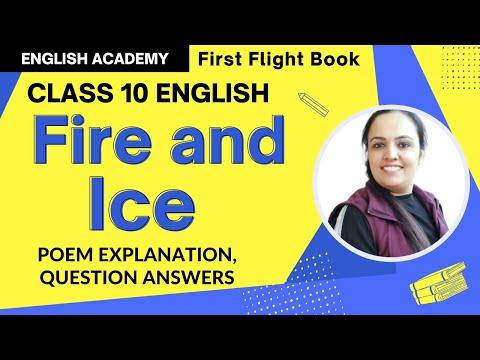 """Fire and Ice"" Class 10 English Poem 2 CBSE NCERT explanation, meanings, poetic devices"
