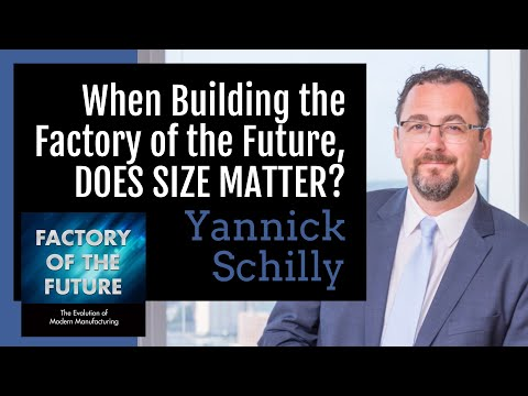[Ep.  4] Does Size Matter? Building the Factory of the Future - Yannick Schilly // Podcast