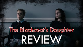 Nonton The Blackcoat's Daughter Review Film Subtitle Indonesia Streaming Movie Download