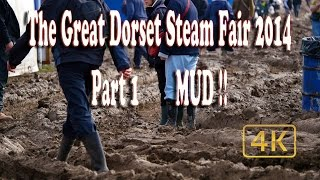 The Great Dorset Steam Fair 2014 - Part 1 - The Mud