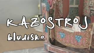 Video KAZOSTROJ feat. GARGAMEL - Bludisko (EP V daždi @2018)