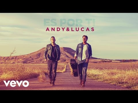 Letra Es por ti Andy & Lucas