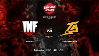 Infamous vs Thunder Predator, DreamLeague Minor Qualifiers SA,bo3, game 1 [Mortalles]