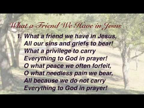 What A Friend We Have In Jesus (Presbyterian Hymnal #435)