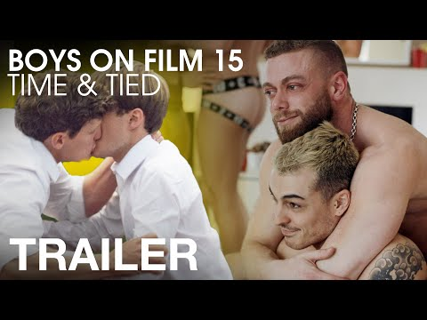 BOYS ON FILM 15: TIME & TIED (TRAILER)