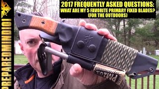 Nonton 2017 FAQ: My Top 5 Favorite Primary Fixed Blade Knives (For Outdoors) - Preparedmind101 Film Subtitle Indonesia Streaming Movie Download
