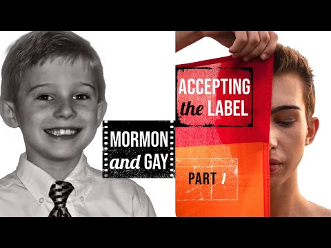 [COMING OUT] Accepting the Label: Mormon and Gay (Part 1 'Childhood in the Closet')