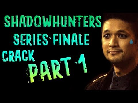 Shadowhunters Series Finale Crack | Part 1