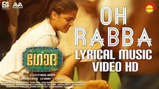Video Oh Rabba Lyrical Music Video HD | Godha | Wamiqa Gabbi | Tovino Thomas | Basil Joseph | Shaan Rahman MP3, 3GP, MP4, WEBM, AVI, FLV Juli 2018