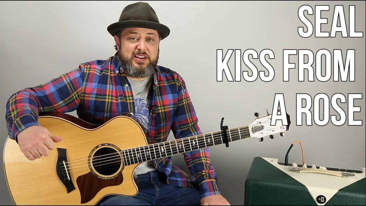 "Seal ""Kiss From a Rose"" Guitar Lesson – Easy Acoustic Songs For Guitar"