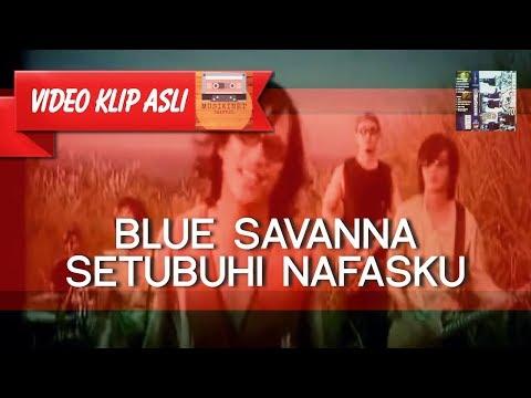 Blue Savanna - Setubuhi Nafasku [MUSIKINET]