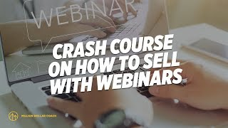 Video Crash Course on How to Sell with Webinars MP3, 3GP, MP4, WEBM, AVI, FLV Agustus 2019