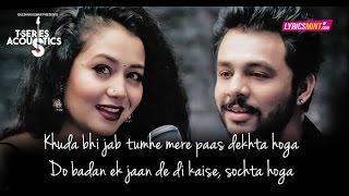 Khuda Bhi Jab Lyrics- Brother-Sister duo Tony Kakkar and Neha Kakkar Raahon mein humko milo Jahan bas pyar ho Sar pe fizaaon ke Ishq sawaar ho Aasmaan ko phi...