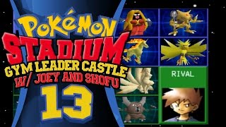 Pokemon Stadium - Gym Leader Castle! w/ shofu & PokeaimMD Episode 13: RIVAL BLUE [FINALE] by PokeaimMD