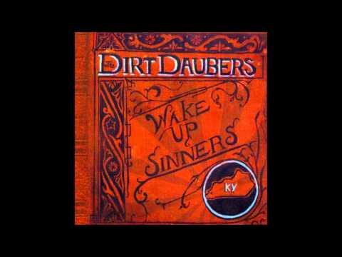 Dirt Daubers   Can't Get To Heaven