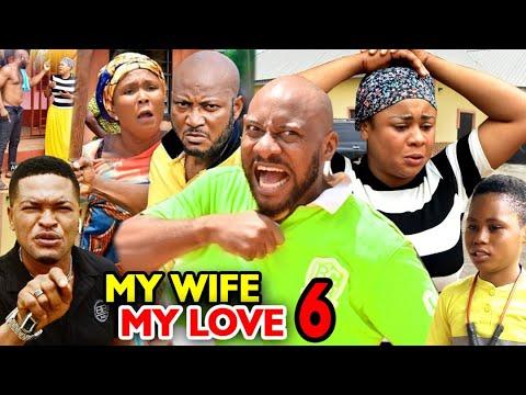 MY WIFE MY LOVE SEASON 6 - Yul Edochie 2020 Latest Nigerian Nollywood Movie Full HD