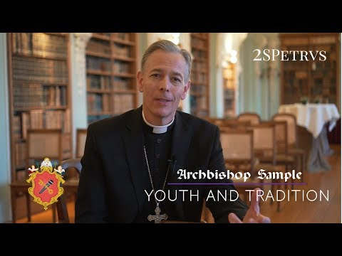 Archbishop Sample on Youth and Tradition