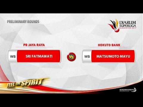 PRELIMINARY ROUNDS | Sri Fatmawati (PB JAYA RAYA) vs Matsumoto Mayu (HOKUTO) (видео)