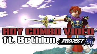 Project M Roy Combo Video ║ ► ft. Sethlon