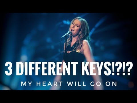 Celine Dion - My Heart Will Go On [LIVE] in 3 different keys!!