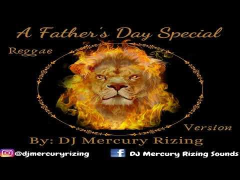 Father's Day Reggae Special By DJ Mercury Rizing [Christopher Martin, Romain Virgo, Beres Hammond..]
