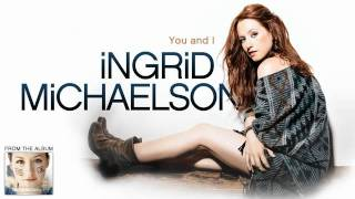 Ingrid Michaelson - You and I