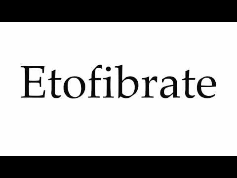 How to Pronounce Etofibrate