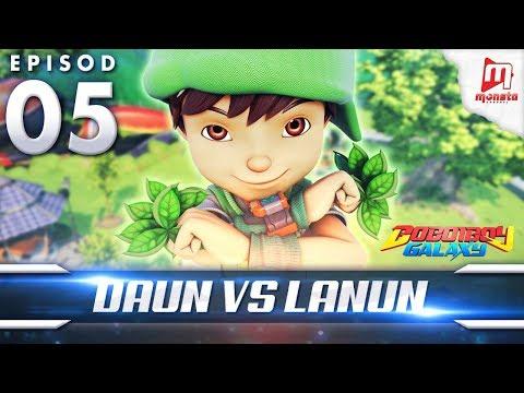 BoBoiBoy Galaxy EP05   BoBoiBoy Daun VS Lanun