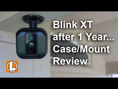 Blink XT 1 Year  Review And Blink Case | Mount Review