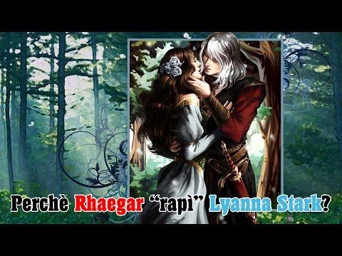 il trono di spade: perchè rhaegar rapì lyanna?