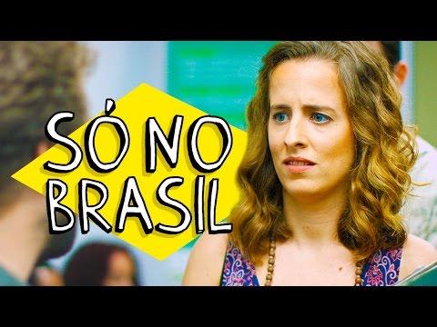 Só no Brasil, mesmo!
