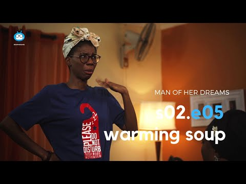 MAN OF HER DREAMS: S02E05 – Warming Soup
