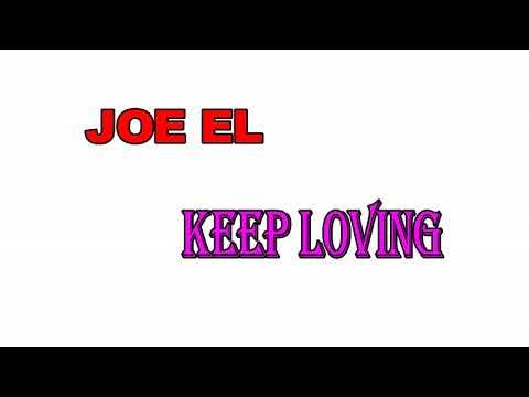 Joe El - keep loving (Audio)